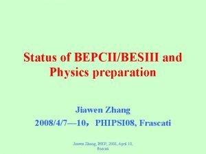 Status of BEPCIIBESIII and Physics preparation Jiawen Zhang