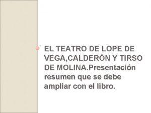 EL TEATRO DE LOPE DE VEGA CALDERN Y