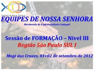 EQUIPES DE NOSSA SENHORA Movimento de Espiritualidade Conjugal