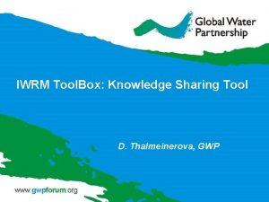 IWRM Tool Box Knowledge Sharing Tool D Thalmeinerova