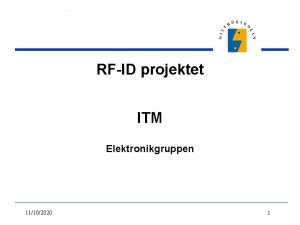 RFID projektet ITM Elektronikgruppen 11102020 1 Motivation till