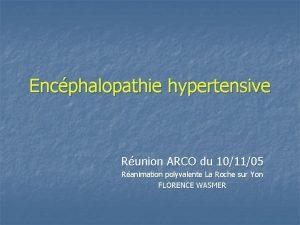 Encphalopathie hypertensive Runion ARCO du 101105 Ranimation polyvalente