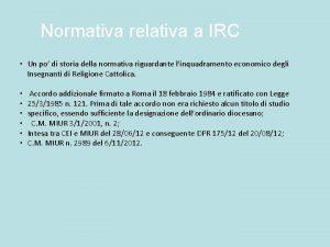 Normativa relativa a IRC Un po di storia