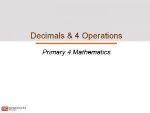 Decimals 4 Operations Primary 4 Mathematics Decimals 4