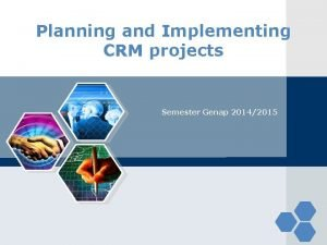 Planning and Implementing CRM projects Semester Genap 20142015