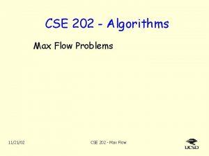 CSE 202 Algorithms Max Flow Problems 112102 CSE