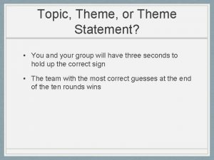 Topic Theme or Theme Statement You and your