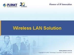 Wireless LAN Solution Wireless LAN Application Out do