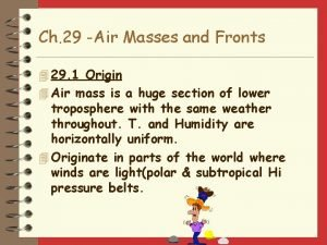 Ch 29 Air Masses and Fronts 4 29