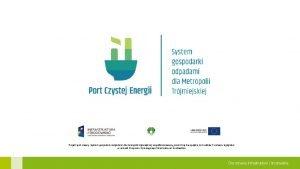 Projekt pod nazw System gospodarki odpadami dla metropolii