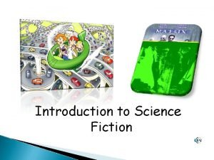 Introduction to Science Fiction What is Science Fiction