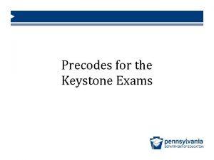 Precodes for the Keystone Exams Keystone Exams Precodes