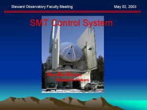 Steward Observatory Faculty Meeting SMT Control System Arizona