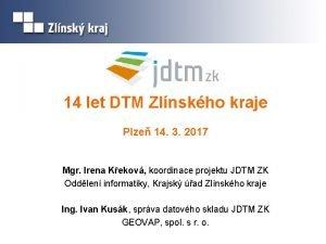 14 let DTM Zlnskho kraje Plze 14 3