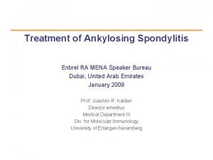 Treatment of Ankylosing Spondylitis Enbrel RA MENA Speaker