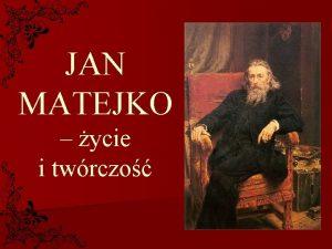 JAN MATEJKO ycie i twrczo Portret autorstwa Jana