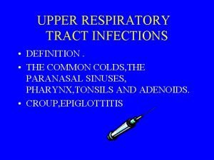 UPPER RESPIRATORY TRACT INFECTIONS DEFINITION THE COMMON COLDS