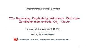 Arbeitnehmerkammer Bremen CO 2 Bepreisung Begrndung Instrumente Wirkungen