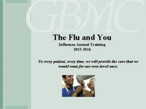 The Flu and You Influenza Annual Training 2015