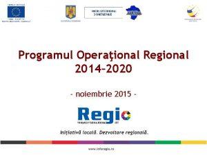 Programul Operaional Regional 2014 2020 noiembrie 2015 ALOCARE