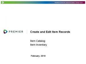 Create and Edit Item Records Item Catalog Item
