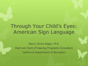 Through Your Childs Eyes American Sign Language Nancy