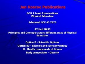 Jan Roscoe Publications OCR A Level Examinations Physical