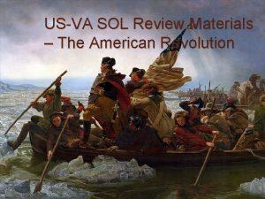 USVA SOL Review Materials The American Revolution American