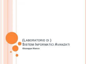 LABORATORIO DI SISTEMI INFORMATICI AVANZATI Giuseppe Manco LINK