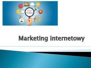 Marketing internetowy Plan wykadu 1 2 3 4