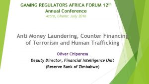 GAMING REGULATORS AFRICA FORUM 12 th Annual Conference