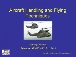 Aircraft Handling and Flying Techniques Learning Outcome 1