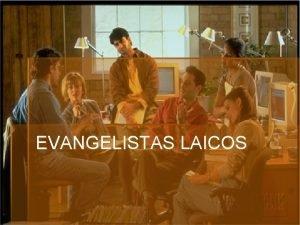 EVANGELISTAS LAICOS INTRODUCCIN Este es un seminario introductorio