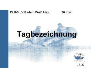 DLRG LV Baden Wulf Alex 30 min Tagbezeichnung