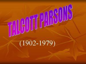 1902 1979 BIOGRAFA n n Talcott Parsons naci