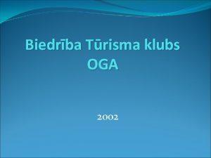 Biedrba Trisma klubs OGA 2002 Trisma klubs Oga