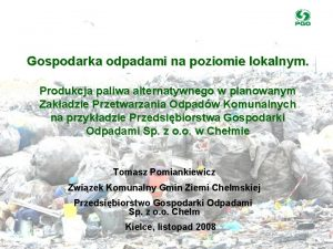 Gospodarka odpadami na poziomie lokalnym Produkcja paliwa alternatywnego