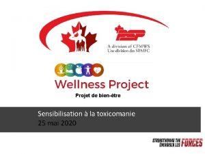 WELLNESS PROJECT Projet de bientre Sensibilisation la toxicomanie