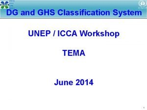 DG and GHS Classification System UNEP ICCA Workshop