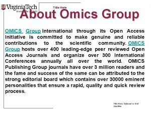 Title Here About Omics Group OMICS Group International
