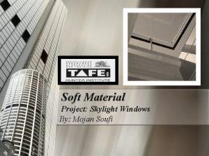 Soft Material Project Skylight Windows By Mojan Soufi