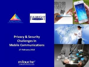 Privacy Security Challenges In Mobile Communications 17 February