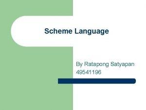 Scheme Language By Ratapong Satyapan 49541196 Scheme Background