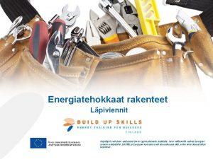 Energiatehokkaat rakenteet Lpiviennit Kirjoittajat ovat yksin vastuussa tmn