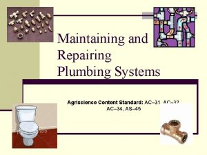 Maintaining and Repairing Plumbing Systems Agriscience Content Standard