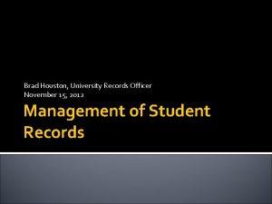 Brad Houston University Records Officer November 15 2012