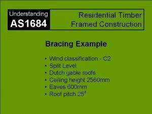 Understanding AS 1684 Residential Timber Framed Construction Bracing