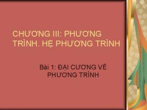 CHNG III PHNG TRNH H PHNG TRNH Bi