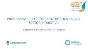 PROGRAMAS DE EFICIENCIA ENERGTICA PARA EL SECTOR INDUSTRIAL