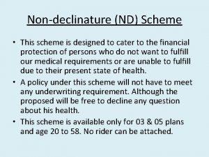 Nondeclinature ND Scheme This scheme is designed to